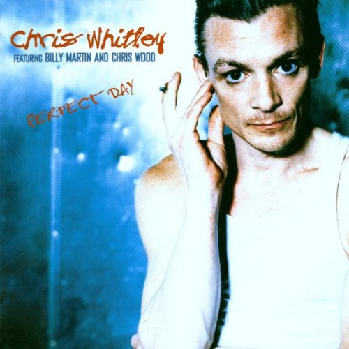 Whitley , Chris - Perfect day
