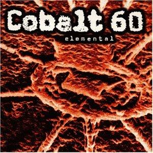 Cobalt 60 - Elemental
