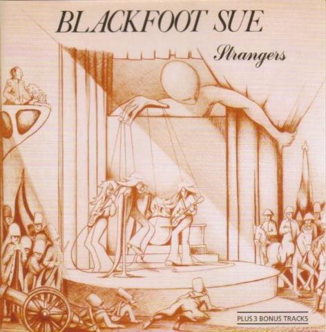 Blackfoot Sue - Strangers (  Bonus Tracks)