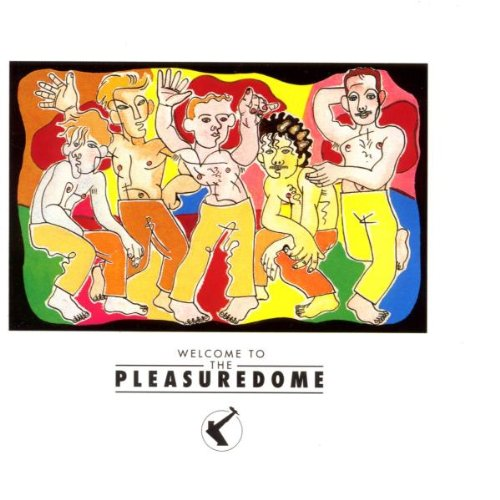 Frankie goes to hollywood - Welcome to pleasuredome