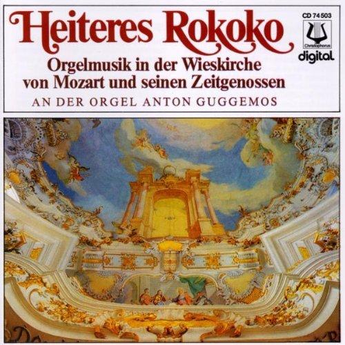 Guggemos , Anton - Heiteres Rokoko - Orgelmusik in der Wieskirche von Mozart und seinen Zeitgenossen