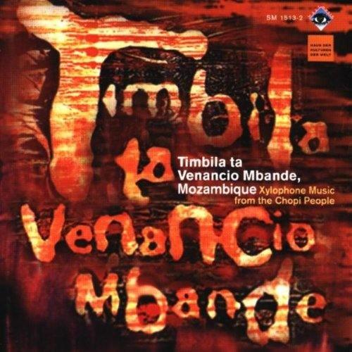 Mbande , Venancio - Timbila Ta Venancio Mbande, Mozambique (Xylophone Music From The Chopi People)