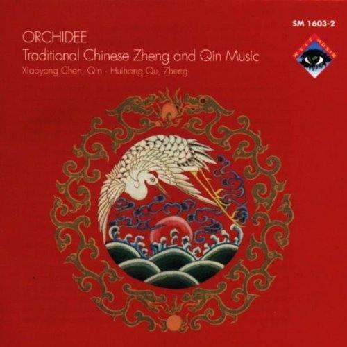 Chen , Xiaoyong & Ou , Huihong - Orchidee. Traditional Chinese Zheng And Qin Music