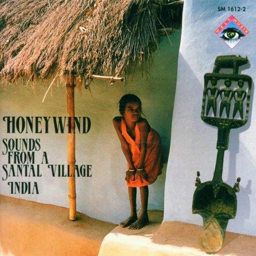 Bosshard , Andres & Pannke , Peter - Honeywind: Sounds From A Santal Village (India)