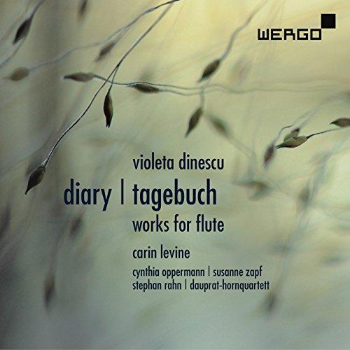 Dinescu , Violeta - Diary / Tagebuch - Works For Flute (Levine. Oppermann, Zapf, Rahn, Dauprat-Hornquartett)