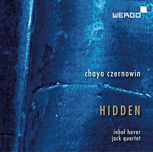 Hever , Inbal & Jack Quartet - Czernowin: Hidden (SACD)
