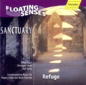 Sanctuary - Refuge: Contemplative Music For Organ, Cello And Bass Clarinet (Togni, Both, Reilly)
