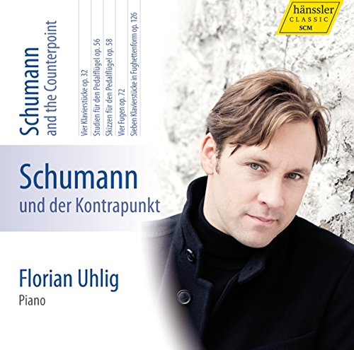 Uhlig , Florian - Schumann And The Counterpoint - Works For Piano Op. 32, 56, 58, 72 And 126