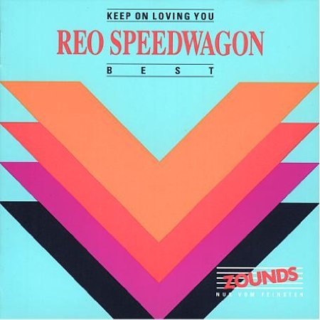 Speedwagon , Reo - Keep On Loving You - Best