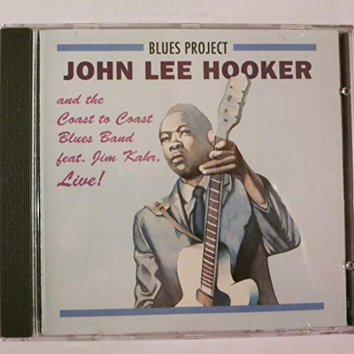 Hooker , John Lee & The Coast to Coast Blues Band - Live (feat. Jim Kahr)