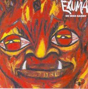 Exuma - Do Wah Nanny