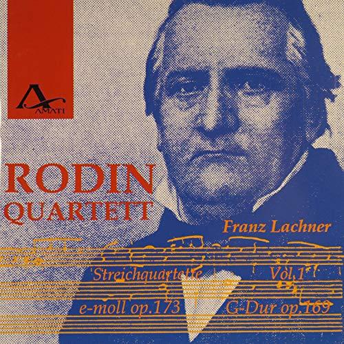 Lachner , Franz - Streichquartette 1 (Op. 173 / Op. 169) (Rodin-Quartett)