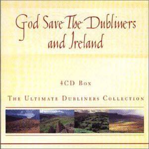 the Dubliners - God Save the Dubliners and Ireland - The Ultimate Dubliners Collection