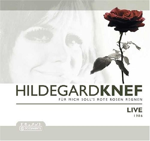 Knef , Hildegard - Für mich soll's rote Rosen regnen (Live 1986)