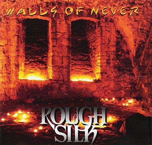 Rough Silk - Walls Of Never