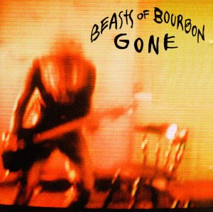 Beasts of Bourbon - Gone