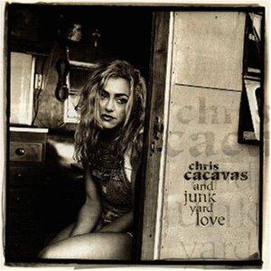 Cacavas , Chris - And junk yard love