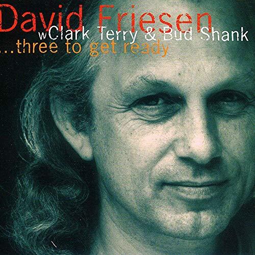 Friesen , David - Three to get ready