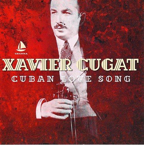 Cugat , Xavier - Cuban love song
