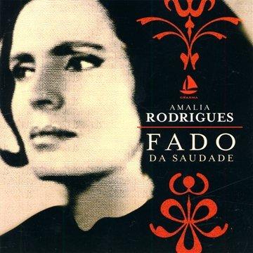Rodrigues , Amalia - Fado Da Saudade