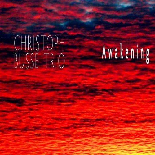 Christoph Busse Trio - Awakening