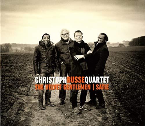 Busse , Christoph (Quartett) - The Velvet Gentlemen / Satie