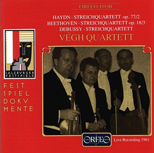 Vegh Quartett - Haydn: Streichquartett, Op. 77/2 / Beethoven: Streichquartett, Op. 18/3 / Debussy: Streichquartett (Salzburger Festspiele 1961)