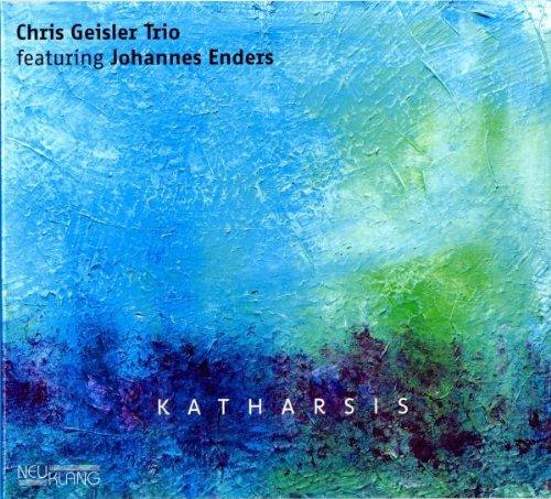Geisler Trio , Chris - Katharsis