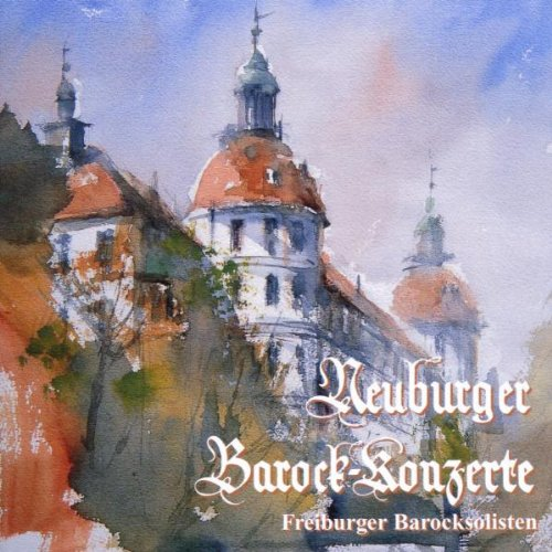 Freiburger Barocksolisten - 53. Neuburger Barock-Konzerte