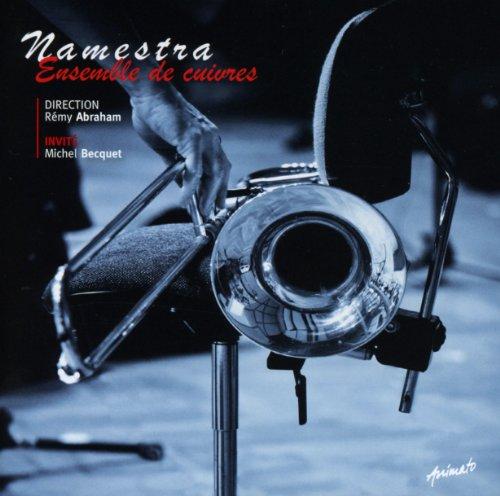 Namestra - Ensemble De Cuivres (Becquet , Abraham)