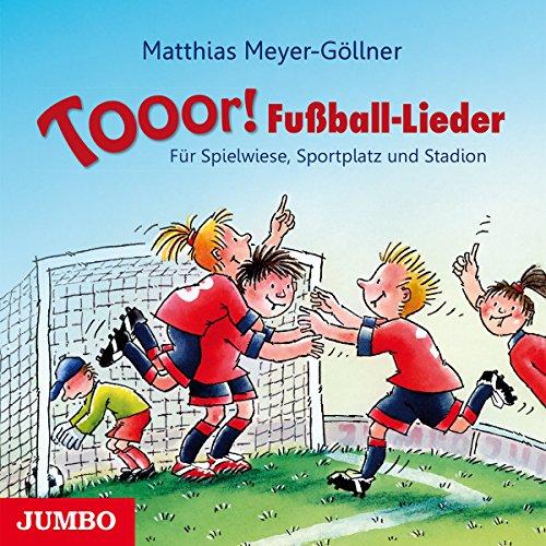 Meyer-Göllner , Matthias - Tooor! Fußball-Lieder