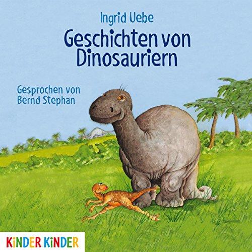 Uebe , Ingrid - Geschichten von Dinosauriern