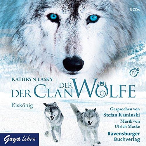 Lasky , Kathryn - Der Clan der Wölfe 4: Eiskönig (Kaminski, Maske)