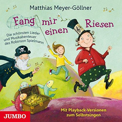 Meyer-Göllner , Matthias - Fang mir einen Riesen