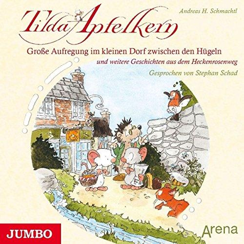 Schmachtl , Andreas H. - Tilda Apfelkern - Große Aufregung im kleinen Dorf zwischen den Hügeln