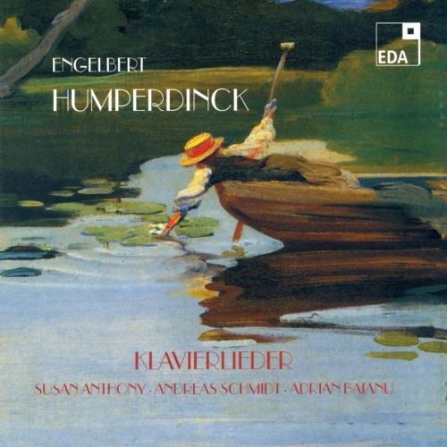 Humperdinck , Engelbert - Klavierlieder (Anthony, Schmidt, Vaianu)