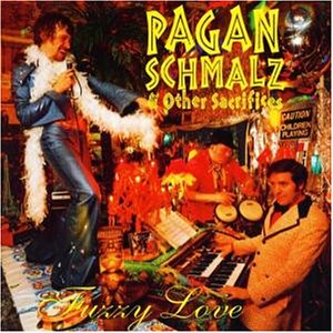 Fuzzy Love - Pagan schmalz & other sacrifices