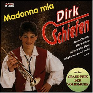 Schiefen , Dirk - Madonna mia