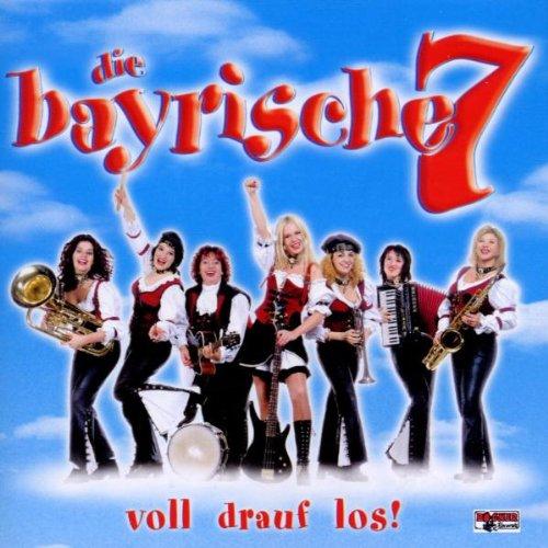 Bayrische Sieben , Die - Voll drauf los!