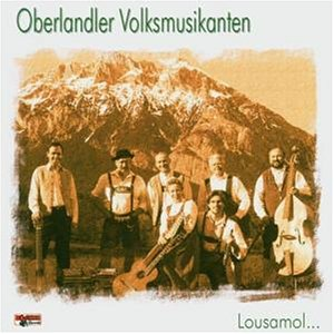 Oberlandler Volksmusikanten - Lousamol