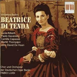 Bellini , Vincenzo - Beatrice Di Tenda (Aliberti, Gavanelli, Capasso, Thompson, De Haan, Luisi)