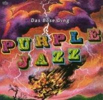 Böse Ding , Das - Purple Jazz