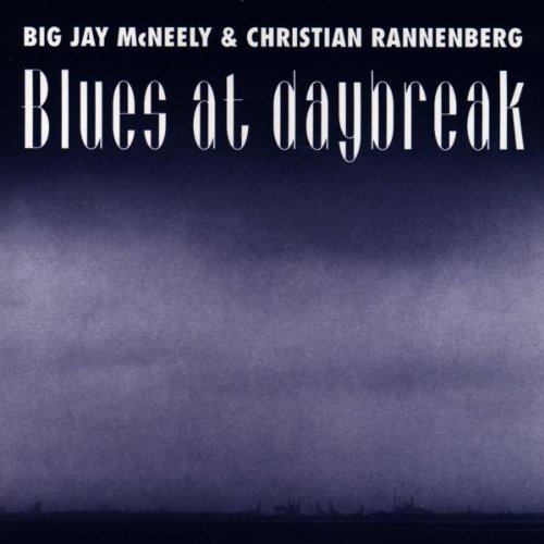 McNeely , Big Jay & Rannenberg , Christian - Blues At Daybreak