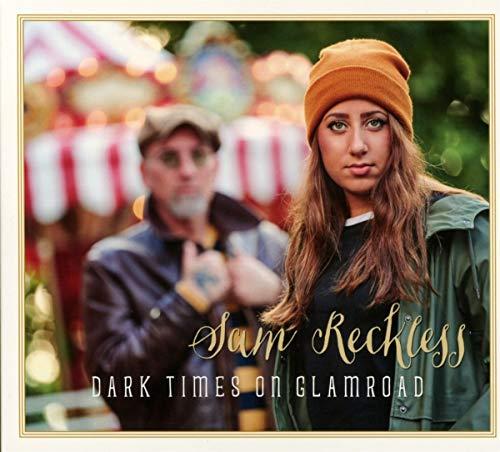 Reckless , Sam - Dark Times On Glamroad