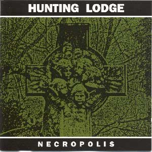 Hunting Lodge - Necropolis (Rough Trade)