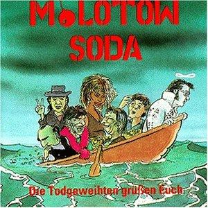 Molotow Soda - Die Totgeweihten grüßen Euch