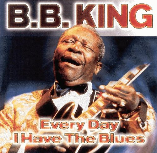 King , B.B. - Every Day I Have Th Blues