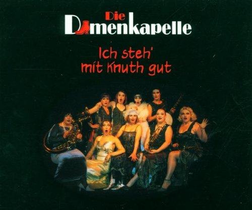Damenkapelle , Die - Ich steh' mit Knuth gut (Maxi)