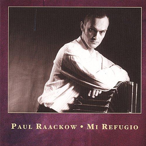 Raackow , Paul - Mi Refugio - Tangos For Solo Bandoneon