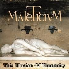 Maleficium - This Illusion of Humanity
